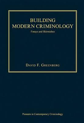 building-modern-criminology-forays-and-skirmishes