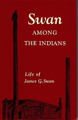 Swan Among the Indians Descárgalo libros gratis