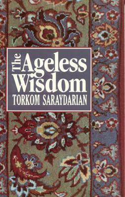 The Ageless Wisdom by Torkom Saraydarian
