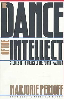 The Dance of the Intellect by Marjorie Perloff
