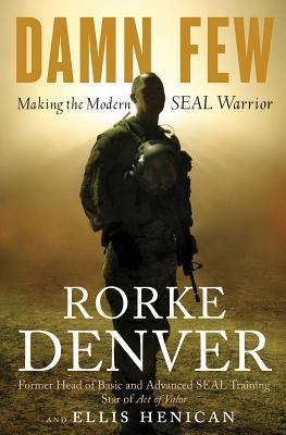 Damn Few: Making the Modern SEAL Warrior EPUB