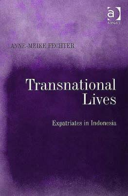 Transnational Lives: Expatriates In Indonesia