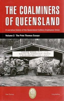 The Coalminers of Queensland: A Narrative History of the Queensland Colliery Employees Union