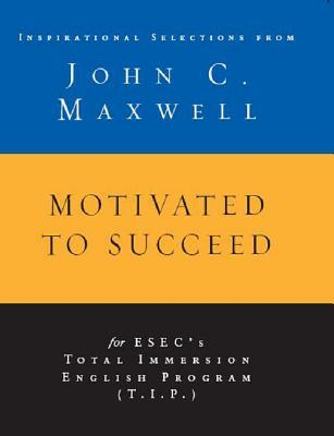 Motivated to Succeed by John C. Maxwell