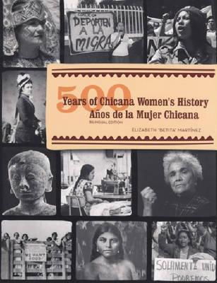 500-years-of-chicana-women-s-history-500-aos-de-la-mujer-chicana
