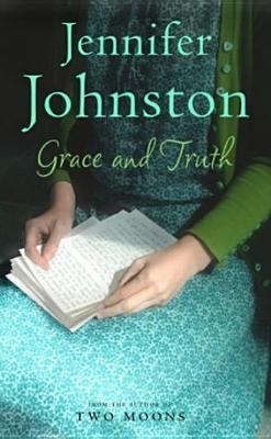 Grace And Truth por Jennifer Johnston 978-0747267515 FB2 MOBI EPUB