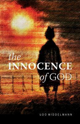 The Innocence of God by Udo Middelmann