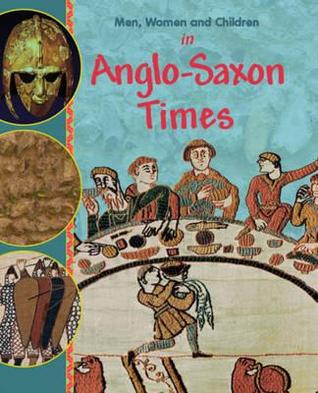 Men, Women and Children in Anglo-Saxon Times
