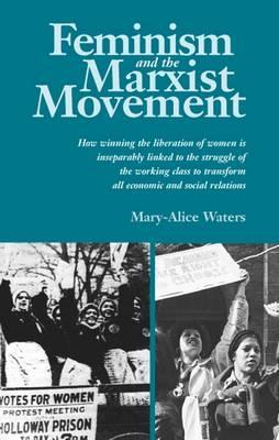 Ebook Feminism and the Marxist Movement by Mary-Alice Waters read!