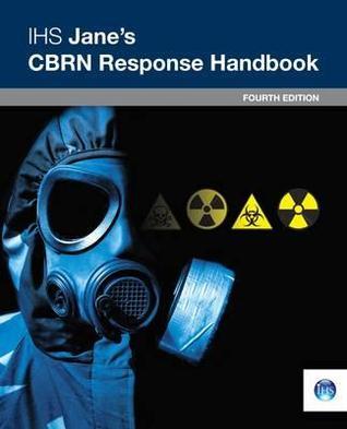Ihs Jane's Cbrn Response Handbook: 4th Edition