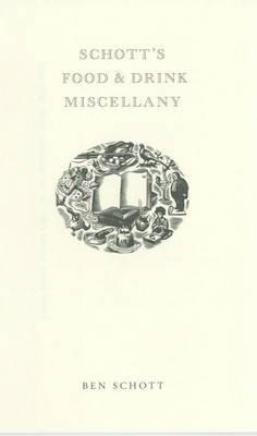 Schott's Food and Drink Miscellany by Ben Schott
