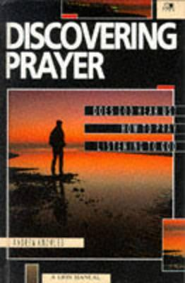 Discovering Prayer (A Lion Manual)