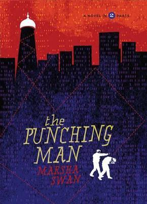 The Punching Man: A Novel in 2 Parts