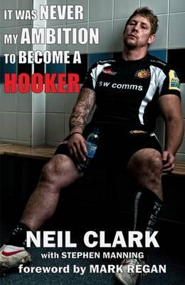 It Was Never My Ambition to Become a Hooker por Neil Clark