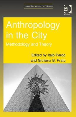 Anthropology in the City: Methodology and Theory