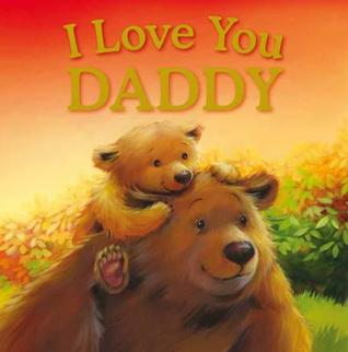 I Love You Daddy by Igloo Books Ltd.I Love You Papa Cover Photos