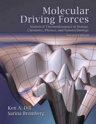 Molecular Driving Forces by Ken A. Dill