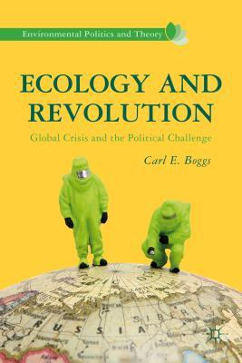 Ecology and Revolution: Global Crisis and the Political Challenge