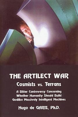 The Artilect War by Hugo de Garis