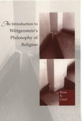 An Introduction to Wittgenstein's Philosophy of Religion
