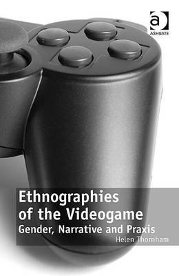ethnographies-of-the-videogame-gender-narrative-and-praxis