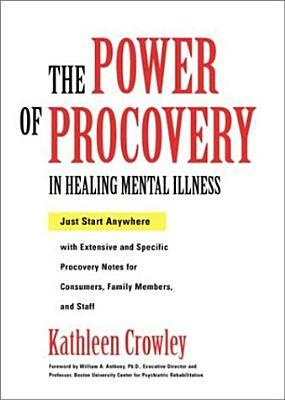 The Power of Procovery in Healing Mental Illness: Just Start Anywhere