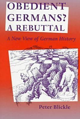 Obedient Germans? a Rebuttal: A New View of German History