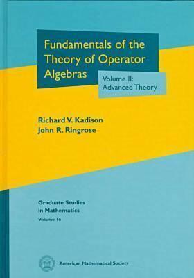 Fundamentals of the Theory of Operator Algebras, Volume II: Advanced Theory