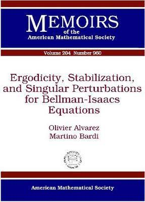 Ergodicity, Stabilization, and Singular Perturbations for Bellman-Isaacs Equations (Memoirs of the American Mathematical Society Series), Vol. 204