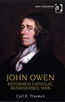 John Owen: Reformed Catholic, Renaissance Man