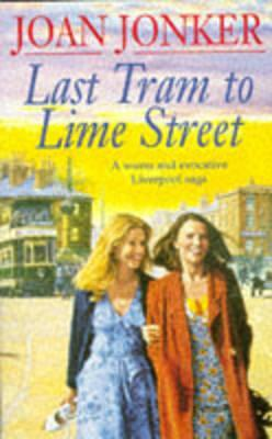 Last Tram to Lime Street: A moving saga of love and friendship from the streets of Liverpool