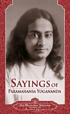 Sayings of Paramahansa Yogananda by Paramahansa Yogananda