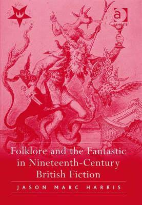 Folklore and the Fantastic in Nineteenth-Century British Fiction