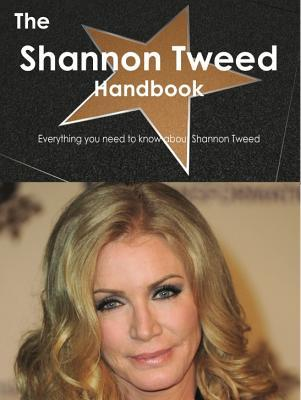 The Shannon Tweed Handbook - Everything You Need to Know about Shannon Tweed