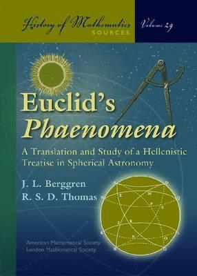Euclid's Phaenomena: A Translation and Study of a Hellenistic Treatise in Spherical Astronomy