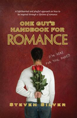 One Guy's Handbook for Romance