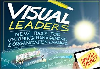 Visual Leaders: New Tools for Visioning, Management, and Organization Change: New Tools for Visioning, Management, and Organizational Change