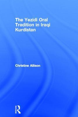 The Yezidi Oral Tradition in Iraqi Kurdistan