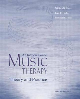 An Introduction to Music Therapy: Theory and Practice