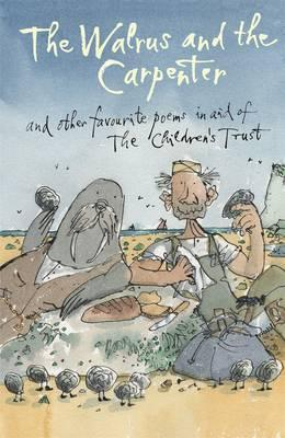 The Walrus and the Carpenter and Other Favourite Poems in Aid of the Children's Trust. [Compiled by Sarah Cure]