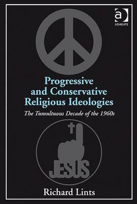Progressive and Conservative Religious Ideologies: The Tumultuous Decade of the 1960s