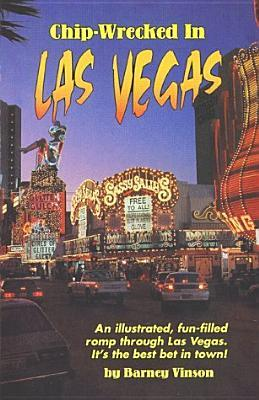 Chip-Wrecked in Las Vegas: A Collection of Stories