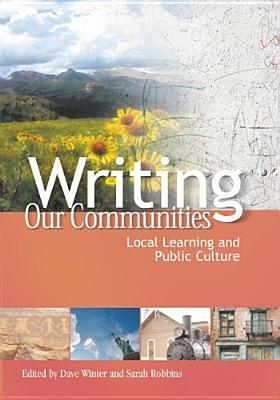 Writing Our Communities: Local Learning and Public Culture Enlaces para descargar libros en línea