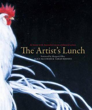 The Artist's Lunch: At Home with Australia's Most Celebrated Artists