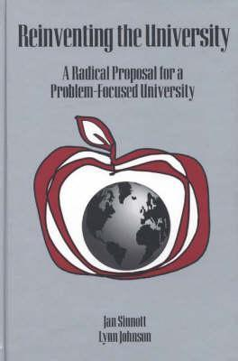 Reinventing The University: A Radical Proposal For A Problem Focused University