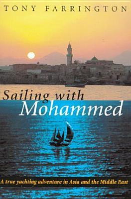 Sailing with Mohammed: A True Yachting Adventure in Asia and the Middle East