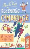 Ben le Vay's Eccentric Cambridge: A Practical Guide