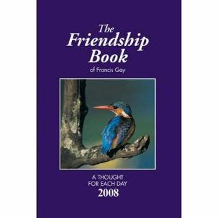 The Friendship Book 2008 By Francis Gay