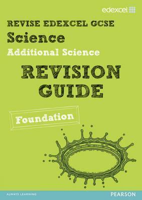 Edexcel Gcse Additional Science Revision Guide. Foundation