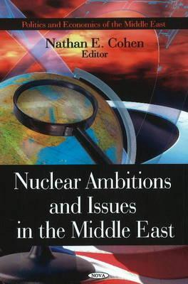 Nuclear Ambitions And Issues In The Middle East